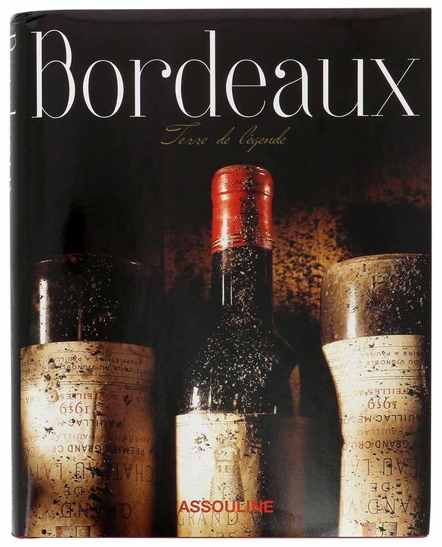 Kunstbuch Bordeaux Terre de Légende ASSOULINE