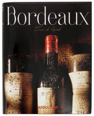 Beau livre Bordeaux Terre de Légende ASSOULINE