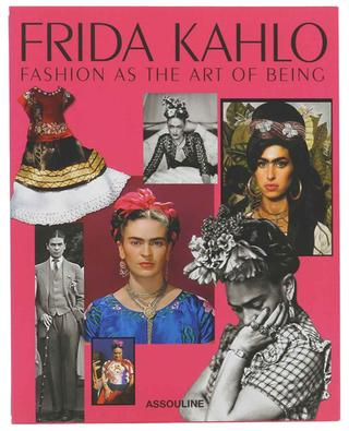Frida Kahlo Fashion As The Art Of Being coffee table book ASSOULINE