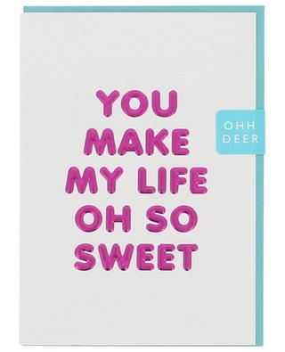 Carte You make my life oh so sweet OHH DEER