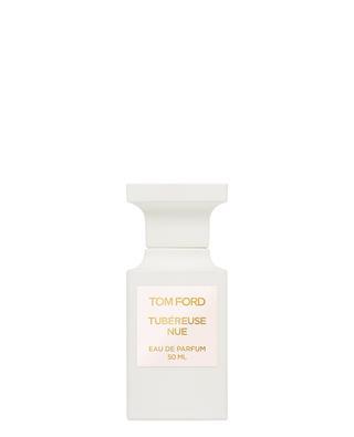 Eau de parfum Tubéreuse Nue - 50 ml TOM FORD