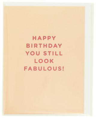 Happy Birthday You Still Look Fabulous! post card LAGOM DESIGN
