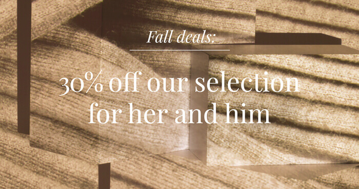 Fall deals 30% off our selection for her and him