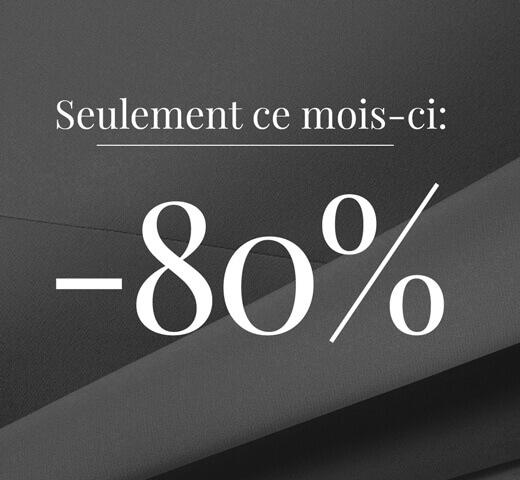 REMISE EXCEPTIONNELLE -80%